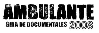 AMBULANTE, Gira de documentales 2008 en Guadalajara