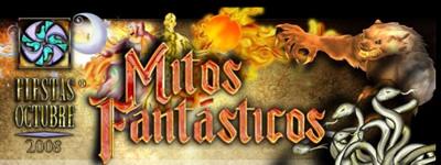 Fiestas de Octubre 2008: Mitos Fantásticos