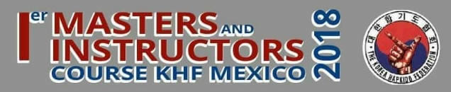 Primer Masters and Instructors Course KHF Mexico 2018